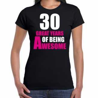 30 great years of being awesome verjaardag cadeau t shirt zwart dames