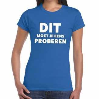 Blauw tekst shirt dit moet je eens proberen bedrukking dames