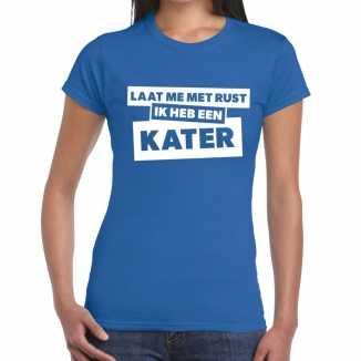 Laat me rust ik heb een kater tekst t shirt blauw dames