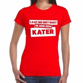 Laat me rust ik heb een kater tekst t shirt rood dames