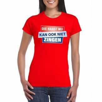 T shirt die naast mij kan ook niet zingen shirt rood dames