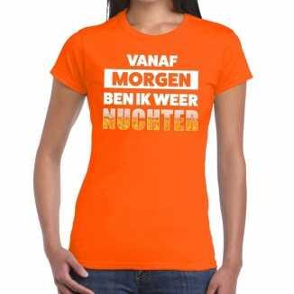 Vanaf morgen ben ik weer nuchter tekst t shirt oranje dames