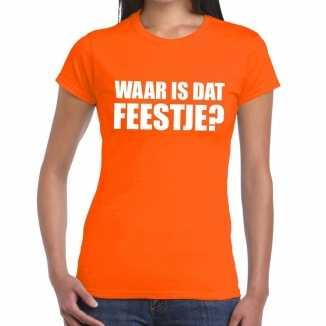 Waar is dat feestje dames t shirt oranje